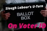 Slough Labour Voter ID U-Turns